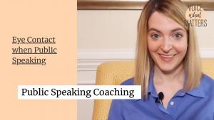 Public Speaking Coaching - Eye Contact when Public Speaking