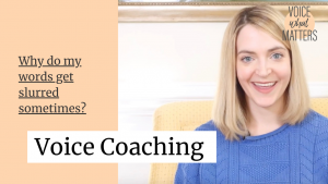 Voice Coaching - Why Do My Words Get Slurred Sometimes?