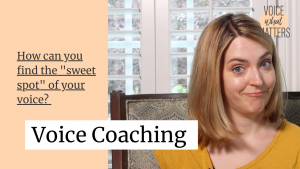 Voice Coaching - How Can You Find the Sweet Spot of Your Voice?